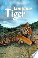 The Tampines Tiger and Other Stories