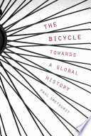 The Bicycle     Towards a Global History