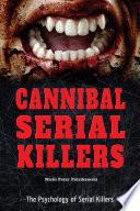 Cannibal Serial Killers