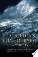 Shackleton's Boat Journey 1914 1916 Antarctic Expedition Written By The
