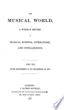 THE MUSICAL WORLD, A WEEKLY RECORD OF MUSICAL SCIENCE, LITERATURE, AND INTELLIGENCE.