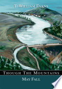 Though The Mountains May Fall : against the backdrop of johnstown, pennsylvania...