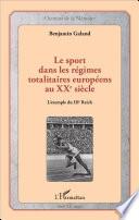 Le Sport Dans Les R Gimes Totalitaires Europ Ens Au Xxe Si Cle