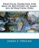 Practical Exercises for Men in Recovery of Same Sex Attraction  Ssa