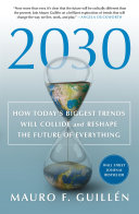 Book 2030  How Today s Biggest Trends Will Collide and Reshape the Future of Everything