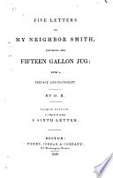 Five letters to my neighbor Smith  touching the fifteen gallon jug  with a preface and postscript