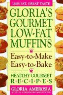 Gloria S Gourmet Low Fat Muffins