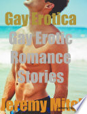 Gay Erotica: Gay Erotic Romance Stories