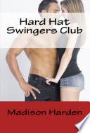 Hard Hat Swingers Club