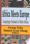 Africa Meets Europe : the first deals broadly with multilingualism and language...