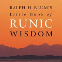 Ralph H  Blum s Little Book of Runic Wisdom