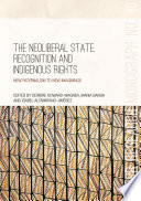 The Neoliberal State Recognition And Indigenous Rights