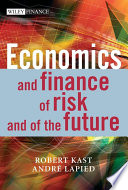 Economics And Finance Of Risk And Of The Future