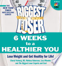 The Biggest Loser 6 Weeks To A Healthier You