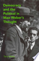 Democracy and the Political in Max Weber s Thought