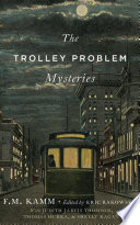 The Trolley Problem Mysteries : and/or how it is turned (or otherwise...