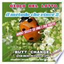 Il Metodo Che Vince 2  gioco del lotto Butt Change by Mat Marlin