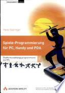 Spiele Programmierung f  r PC  Handy und PDA