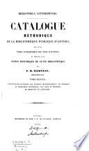 Bibliotheca Antverpiensis. Catalogue méthodique de la bibliothèque publique d'Anvers