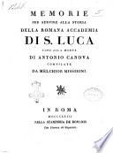 Memorie per servire alla storia della romana Accademia di S  Luca fino alla morte di Antonio Canova compilate da Melchior Missirini
