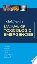 Goldfrank s Manual of Toxicologic Emergencies