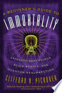 A Beginner s Guide to Immortality