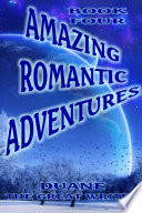 AMAZING ROMANTIC ADVENTURES BOOK FOUR