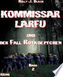 Kommissar Larfu und der Fall Rotkoepfchen