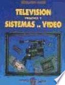 Televisi  n pr  ctica y sistemas de v  deo