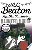 Agatha Raisin and the Haunted House by M.C. Beaton