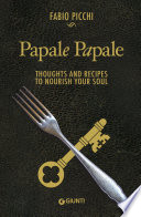 Papale Papale  Thoughts and Recipes to Nourish your Soul