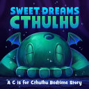 Sweet Dreams Cthulhu