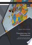 Positionierung von Destinationen: Eine Untersuchung des weltweiten Wettbewerbs in der Tourismusbranche