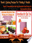 Juicing Recipes For Vitality   Health  Best Juicing Recipes    Smoothies Are Like You