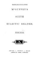 McGuffey's First-[sixth] Eclectic Reader