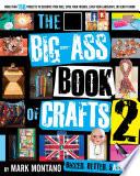 The Big Ass Book of Crafts 2