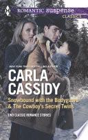 Snowbound with the Bodyguard   The Cowboy s Secret Twins