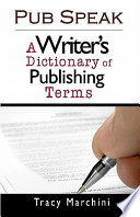 Pub Speak  A Writer s Dictionary of Publishing Terms