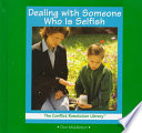 Dealing With Someone Who Is Selfish : deal with someone who is selfish....