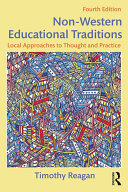 Non-Western Educational Traditions : Local Approaches to Thought and Practice.