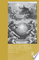 The Jesuit Missions to China and Peru  1570 1610