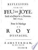 Reflexions sur le feu de joie fait a la Haye le 17. novembre 1649 pour le mariage du roi d'Espagne