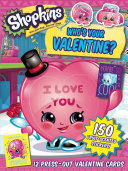 Shopkins Who's Your Valentine? Title Has 12 Press Out Valentine S Cards You Can