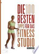 Die 100 besten Tipps für das Fitness-Studio