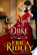 Once Upon A Duke : of an estranged relative's will, the duke...