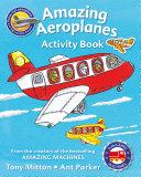 Amazing Machines Amazing Aeroplanes Activity Book
