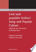 """""""Lied und populäre Kultur – Song and Popular Culture 56 (2011). Jahrbuch des Deutschen Volksliedarchivs Freiburg 56. Jahrgang – 2011. Original und Kopie – Original and Copy"""""""