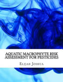 Aquatic Macrophyte Risk Assessment for Pesticides