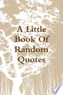 A Little Book Of Random Quotes