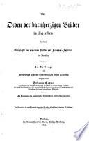 Der Order der barmherzigen Brüder in Schlesien in einer Geschichte der einzelnen Klöster und Kranken-Institute der Provinz